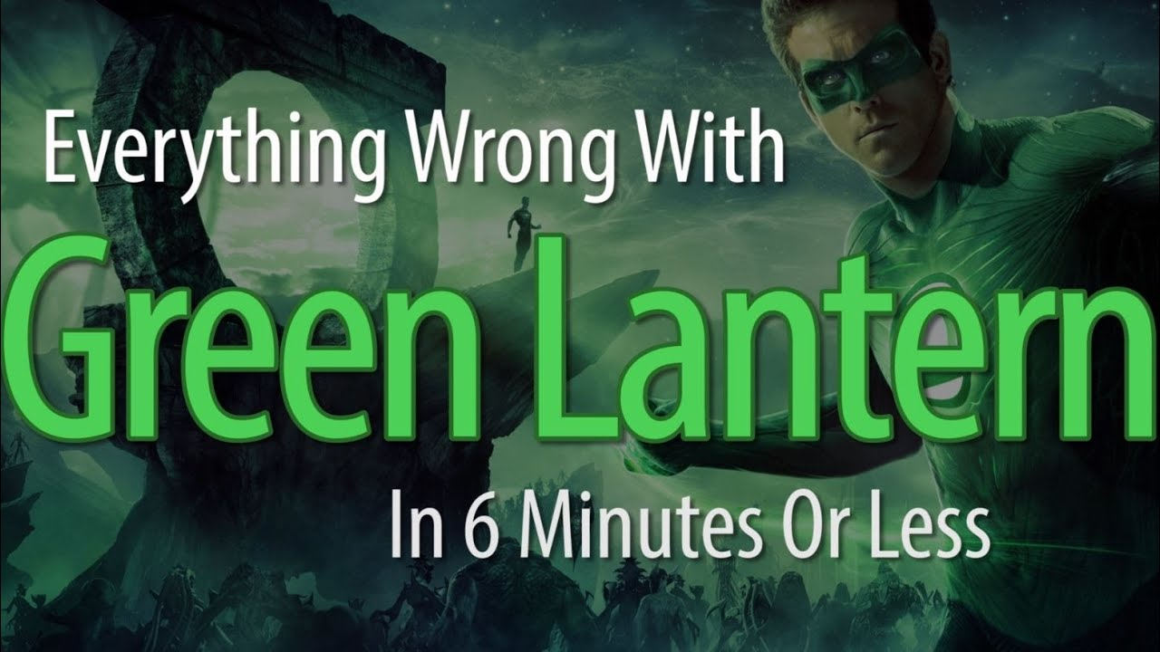 Download Everything Wrong With Green Lantern In 6 Minutes Or Less