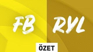 1907 Fenerbahçe Espor ( FB ) vs Royal Youth ( RYL ) Maç Özeti | 2020 Kış Mevsimi 4. Hafta