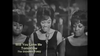 Will You Love Me Tomorrow - The Shirelles  1960