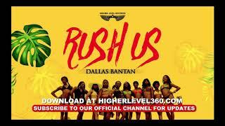 RUSH US BY DALLAS BANTAN (OFFICIAL AUDIO)