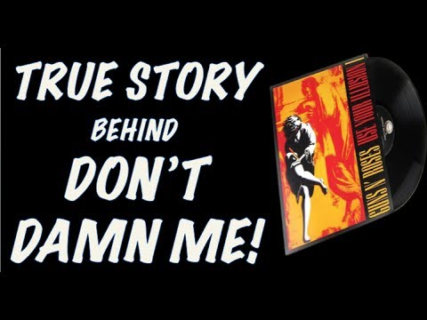Guns N' Roses: The True Story Behind Don't Damn Me (Use Your Illusion 1)!