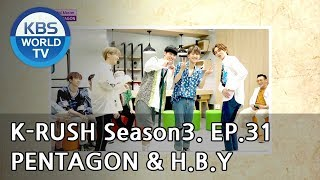 Today's GUEST : PENTAGON & H.B.Y! [KBS World Idol Show K-RUSH3 2018.10.12]