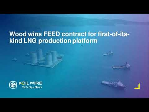 Wood wins FEED contract for first-of-its-kind LNG production platform