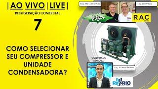 LIVE RAC - Como Selecionar seu Compressor, Evaporador e Unidade Condensadora?