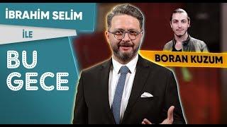 İbrahim Selim ile Bu Gece: Boran Kuzum, Kadınlar Günü, Yerel Seçim, Rap Battle