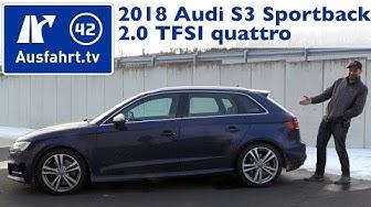 2018 Audi S3 Sportback 2.0 TFSI quattro S tronic - Kaufberatung, Test, Review