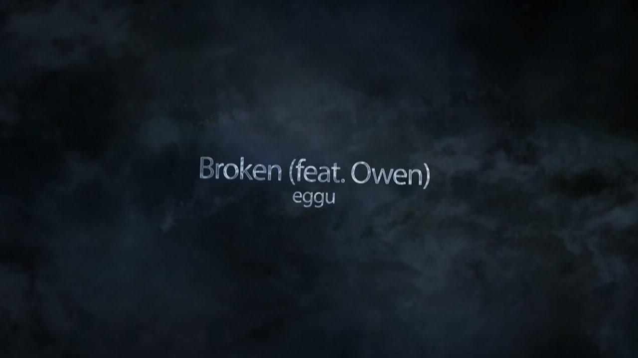 에구 (eggu) - Broken (Feat. Owen) [Lyric Video]