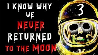 I know why we never returned to the Moon (Update 2) | Scary Stories | Creepypasta Stories | Nosleep