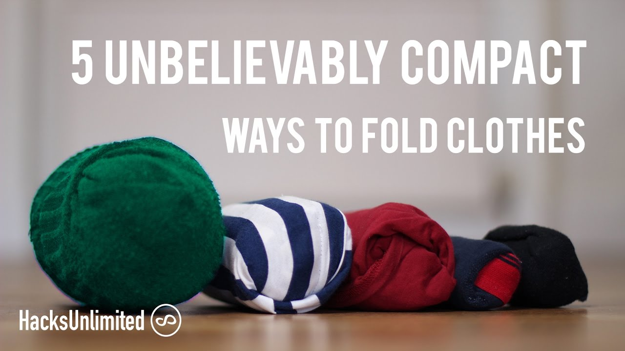 5 Amazingly Compact Ways To Fold Clothes For Packing Youtube