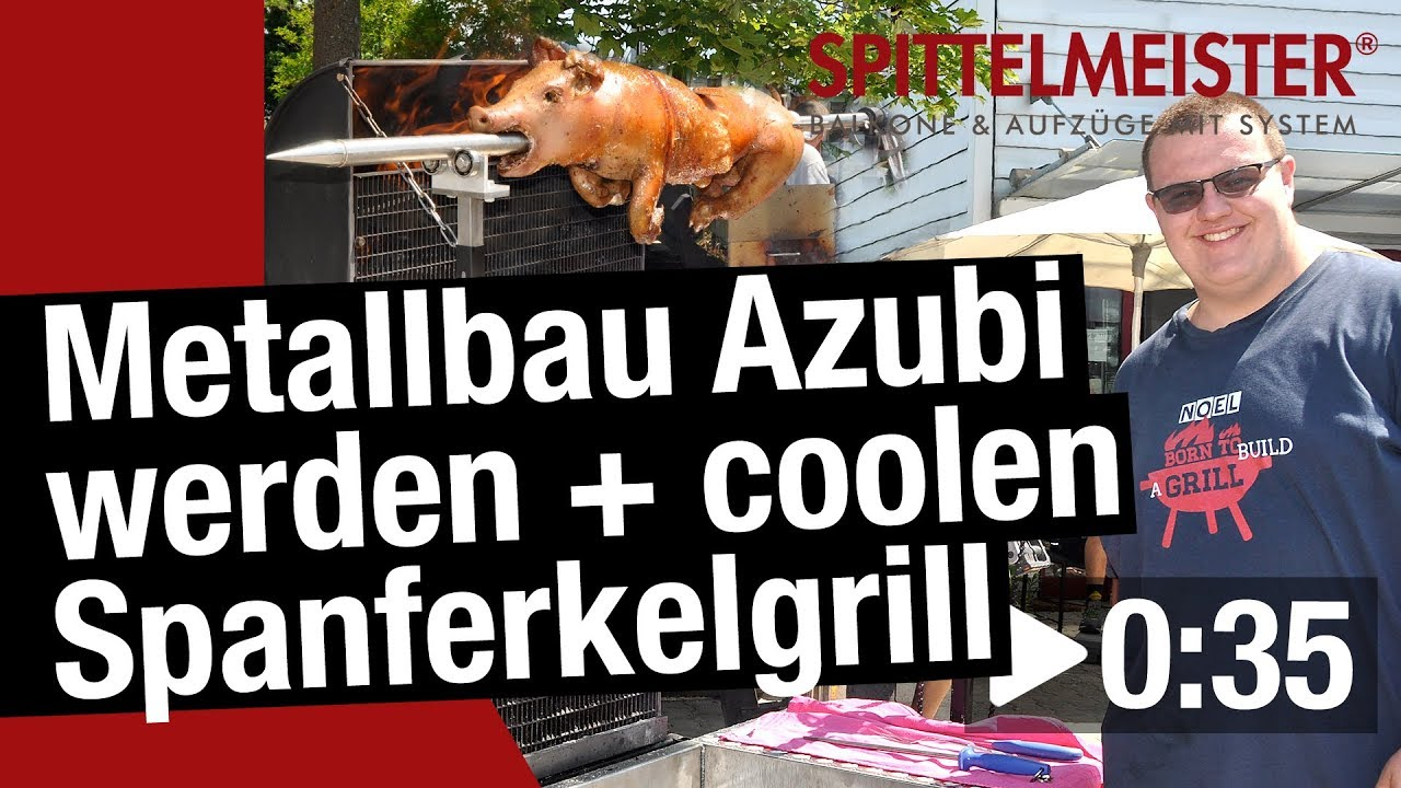 Youtube Video: Metallbauer Azubi baut perfekten Spanferkelgrill