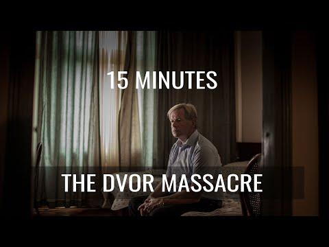 15 MINUTES THE DVOR MASSACRE Final Cut for Real