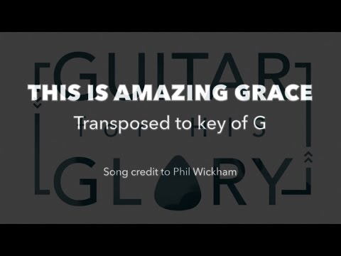 This Is Amazing Grace Phil Wickham Full Play Through Key Of G