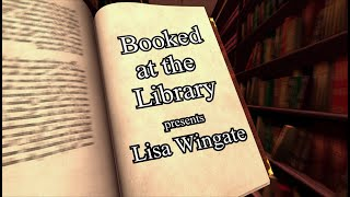 Booked at the Library - Author Lisa Wingate