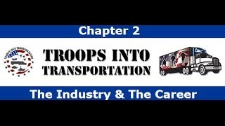 Troops Into Transportation (T2T) Chapter 2-The industry and the career