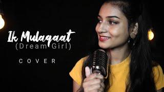 ik-mulaqaat-dream-girl-cover-by-kajal-sharma-meet-bros-ft-altamash-f-palak-m
