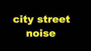 city street noise Sound Effect