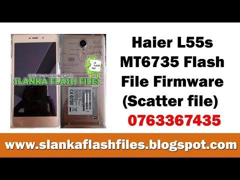 Download Haier L55s Mt6735 Flash File Firmware Scatter File
