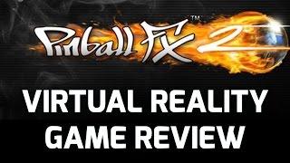 Pinball FX2 VR Game Review & Stream Highlights (Oculus Rift Virtual Reality)