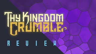 Thy Kingdom Crumble Review (Video Game Video Review)