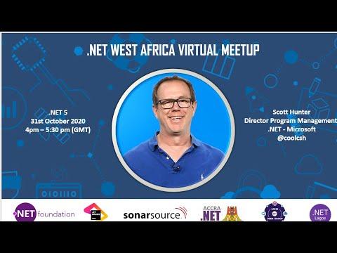 Accra .net UG - Lets Talk .NET 5, with Scott Hunter
