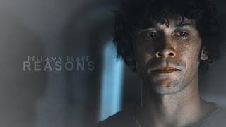 Bellamy Blake ● Reasons