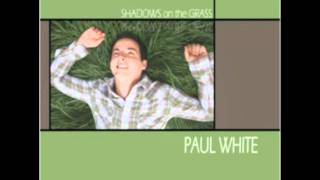Paul White - Shadows On the Grass