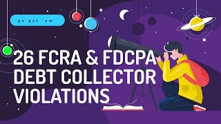 26 FCRA & FDCPA Debt Collector Violations - Free Stack | Credit Sweeps