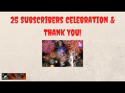 25 Subscribers celebration and thank you!