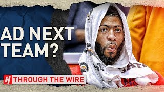 Where Will Anthony Davis End Up? | Through The Wire Podcast