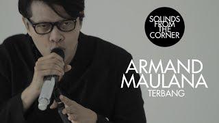 Armand Maulana - Terbang | Sounds From The Corner Session #28