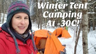 Winter Tent Camping at -30C/-22F!!