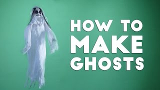 How to Make Ghosts