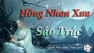 Hồng Nhan Xưa - Sáo Trúc   Nhạc Hoà Tấu Sáo Trúc Hay Nhất