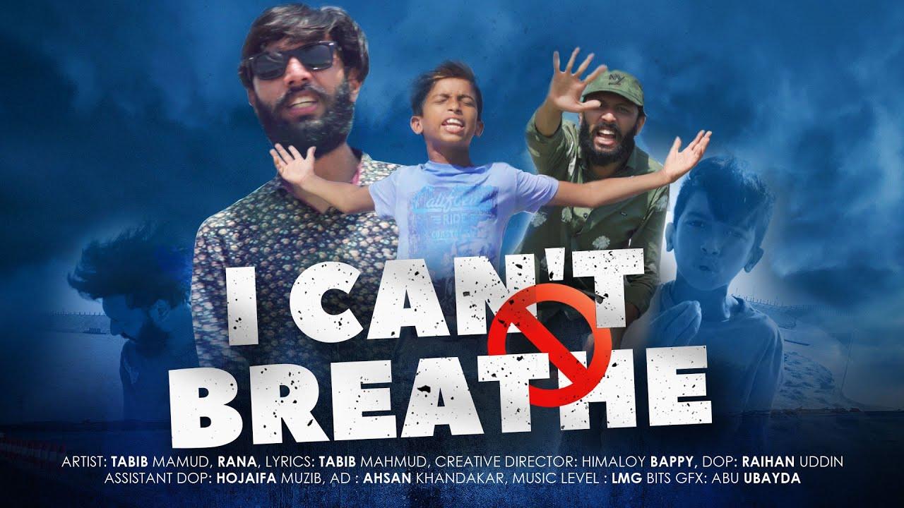 I can't breathe by GullyBoy Rana and Tabib Mahmud Bangla Rap Song 2020