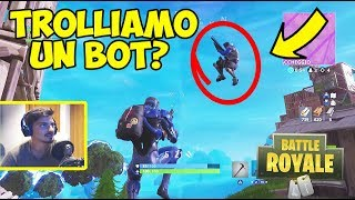 Sembra un Bot, Trolliamolo dai M3ss YT - FORTNITE Battle Royale
