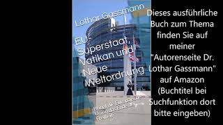 Dr. Lothar Gassmann: EU-SUPERSTAAT, VATIKAN und NEUE WELTORDNUNG. Teil 3