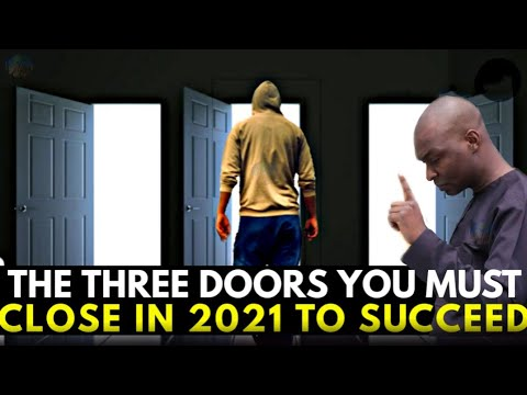 IF YOU WANT TO SUCCEED IN 2021 YOU MUST CLOSE THESE THREE DOORS | APOSTLE JOSHUA SELMAN