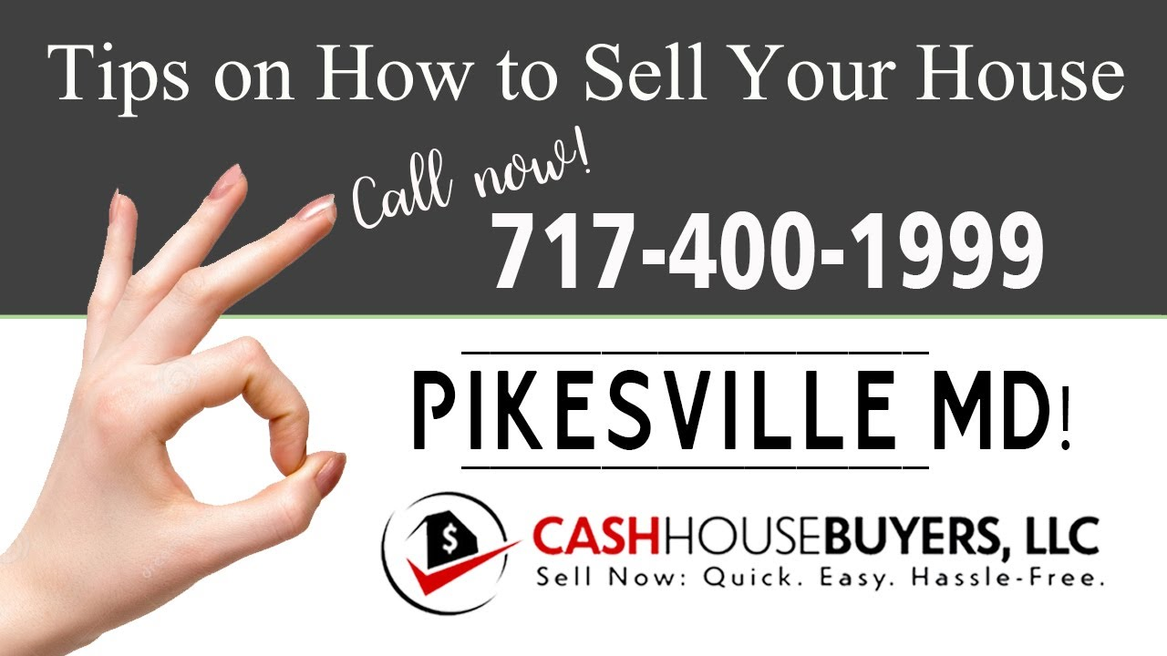 Tips Sell House Fast Pikesville   Call 7174001999   We Buy Houses Pikesville