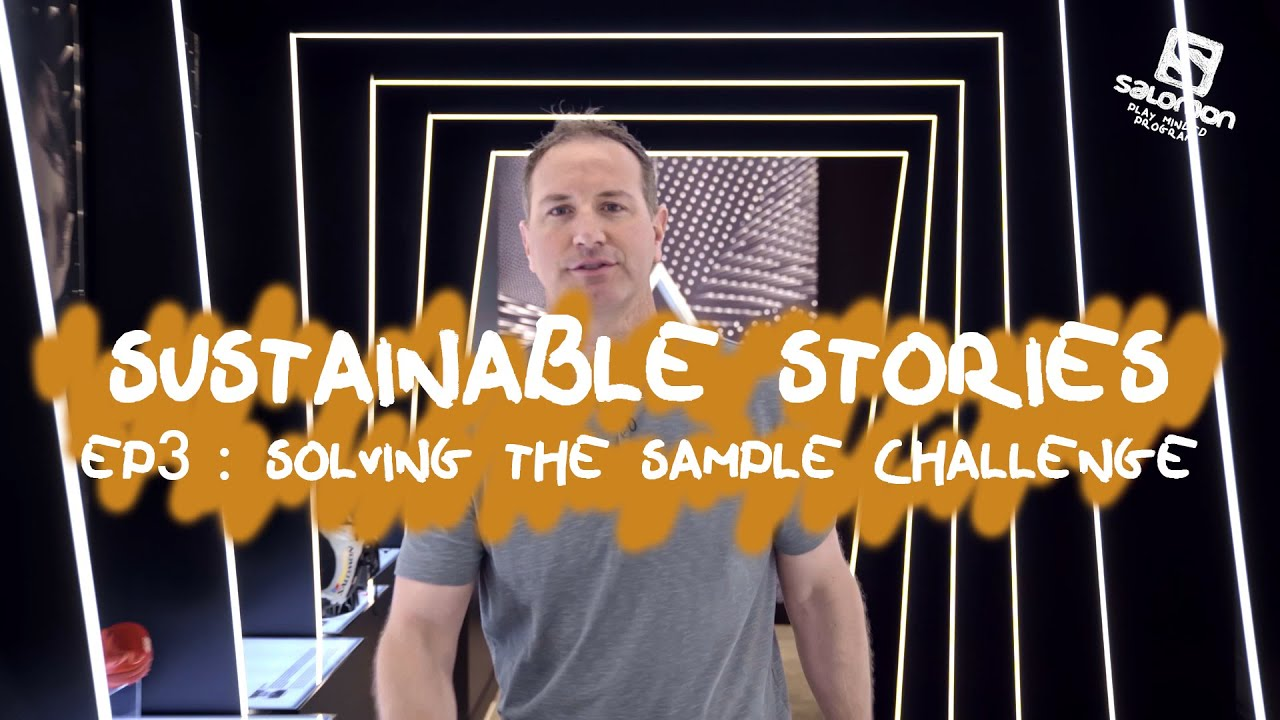 Salomon Sustainable Stories Ep 3: Solving the Sample Challenge