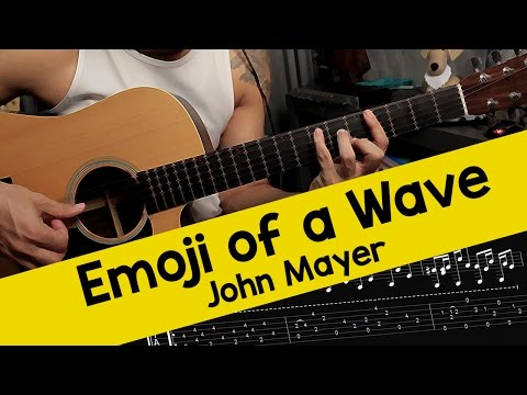 John Mayer – Emoji Of A Wave – Guitar Cover With Tabs