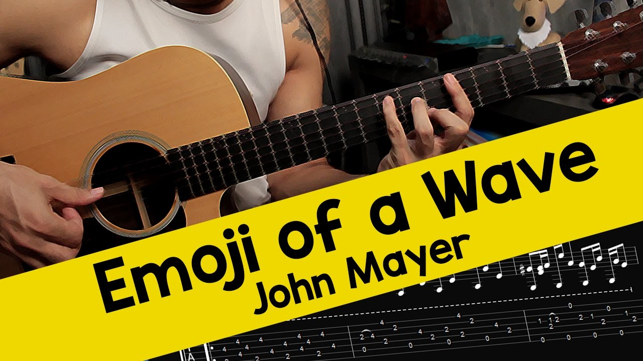 John Mayer u2013 Emoji of a Wave u2013 Guitar Cover with Tabs - YouTube