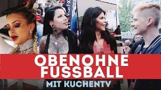 Mit KuchenTV beim OBENOHNE Fussball