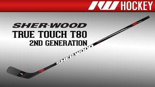 Sherwood True Touch T80 (2nd Gen) Stick Review