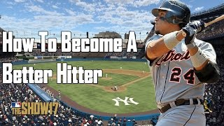 MLB The Show 17 How To Become A Better Hitter (Hitting Tips for MLB The Show 17)