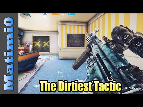 The Dirtiest Tactic - Rainbow Six Siege