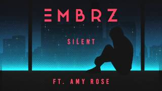 EMBRZ - Silent ft. Amy Rose