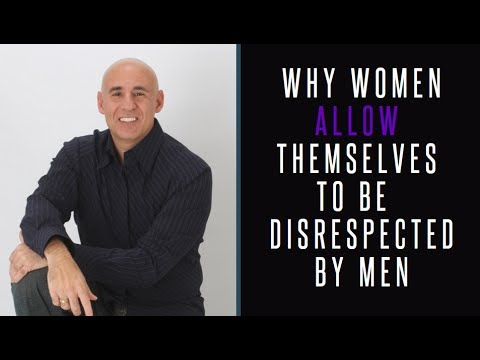 Why Women Allow Themselves To Be Disrespected By Men