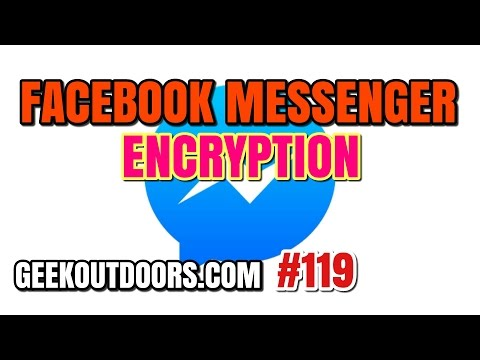 Facebook Messenger Encryption, Online Privacy, Google Allo #Geekoutdoors.com EP119