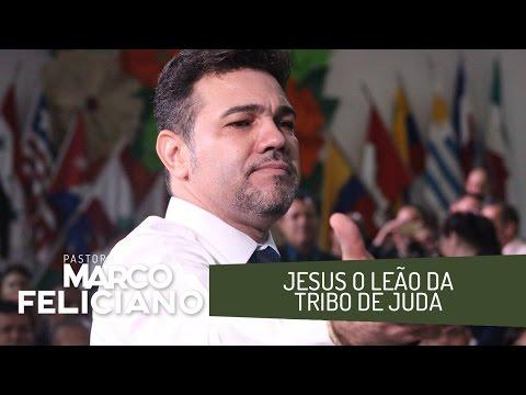 jesus-o-leÃo-da-tribo-de-judÁ,-pastor-marco-feliciano