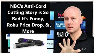 CCT #171 - NBC's Anti-Cord Cutting Story is So Bad It's Funny, Roku Price Drop, & More